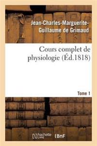 Cours Complet de Physiologie Tome 1