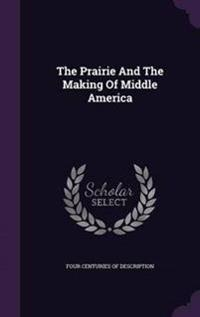 The Prairie and the Making of Middle America