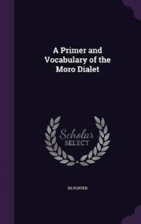 A Primer and Vocabulary of the Moro Dialet