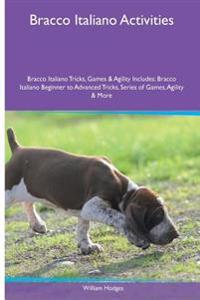 Bracco Italiano Activities Bracco Italiano Tricks, Games & Agility. Includes: Bracco Italiano Beginner to Advanced Tricks, Series of Games, Agility an