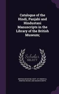 Catalogue of the Hindi, Panjabi and Hindustani Manuscripts in the Library of the British Museum;