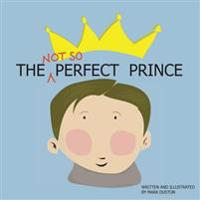 The (Not So) Perfect Prince