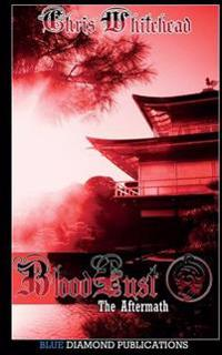Bloodlust: The Aftermath: Part One