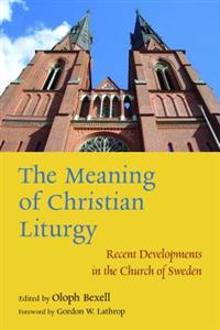 The Meaning of Christian Liturgy