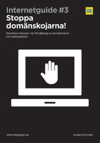 Stoppa domänskojarna! : – oseriösa metoder vid försäljning av domännamn och webbplatser