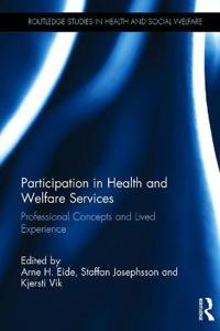 Participation in Health and Welfare Services: Professional Concepts and Lived Experience