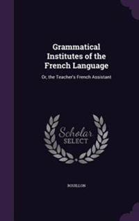 Grammatical Institutes of the French Language