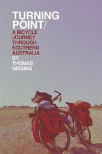 Turning Point: A Bicycle Journey Through Southern Australia