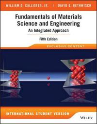 Fundamentals of Materials Science and Engineering: An Integrated Approach,