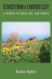 Echoes from a Cornish Cliff: A Tribute to Derek and Jean Tangye