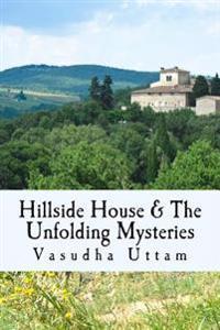 Hillside House & the Unfolding Mysteries