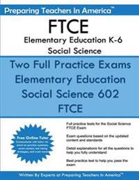 Ftce Elementary Education K-6 Social Science: 602 Elementary Education K-6 Ftce