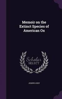 Memoir on the Extinct Species of American Ox