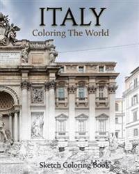 Italy Coloring the World: Sketch Coloring Book
