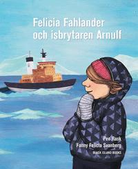 Felicia Fahlander och isbrytaren Arnulf
