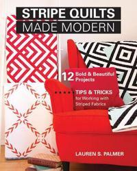 Stripe Quilts Made Modern