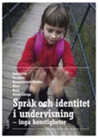 Språk och identitet i undervisning : inga konstigheter