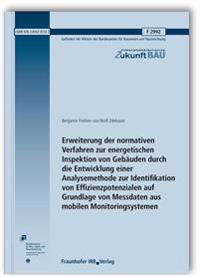 Erweiterung der normativen Verfahren zur energetischen Inspektion von Gebäuden durch die Entwicklung einer Analysemethode zur Identifikation von Effizienzpotenzialen auf Grundlage von Messdaten aus mobilen Monitoringsystemen. Abschlussbericht.