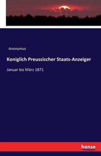 Koniglich Preussischer Staats-Anzeiger