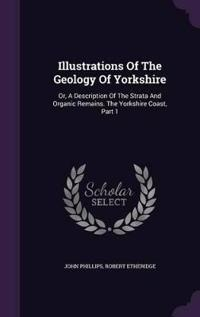 Illustrations of the Geology of Yorkshire