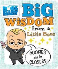 Big Wisdom from a Little Boss