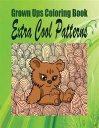Grown Ups Coloring Book Extra Cool Patterns Mandalas