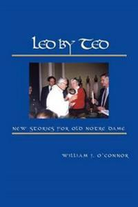 Led by Ted: New Stories for Old Notre Dame