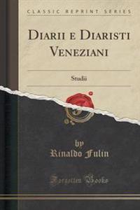 Diarii E Diaristi Veneziani