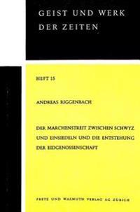 Der Marchenstreit Zwischen Schwyz Und Einsiedeln Und Die Entstehung Der Eidgenossenschaft