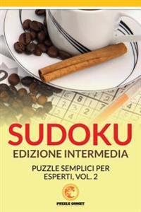 Sudoku Edizione Intermedia: Puzzle Semplici Per Esperti, Vol.2