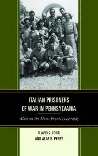 Italian Prisoners of War in Pennsylvania: Allies on the Home Front, 1944-1945