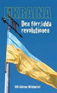 UKRAINA - DEN FÖRRÅDDA REVOLUTIONEN