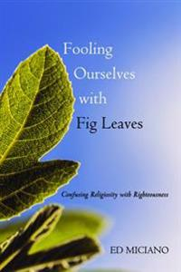 Fooling Ourselves With Fig Leaves