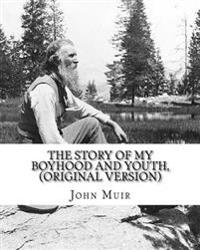 "The Story of My Boyhood and Youth, by John Muir (Original Version): John Muir ( April 21, 1838 - December 24, 1914) Also Known as ""John of the Mountai"