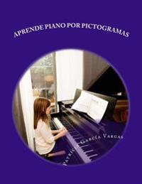 Aprende Piano Por Pictogramas: El Metodo Mas Sencillo