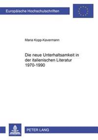 Die Neue Unterhaltsamkeit in Der Italienischen Literatur 1970-1990
