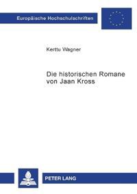 """Die Historischen Romane Von Jaan Kross: Am Beispiel Einer Untersuchung Der Deutschen Und Englischen Uebersetzungen Von """"Professor Martensi Aerasoit"""" ("""