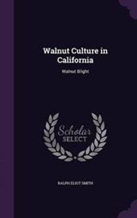 Walnut Culture in California