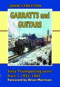 GarrattsGuitars: Sixty Trainspotting Years