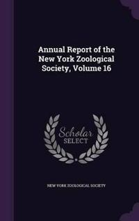 Annual Report of the New York Zoological Society Volume 16