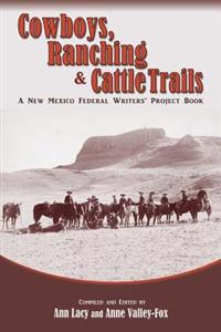 Cowboys, Ranching & Cattle Trails