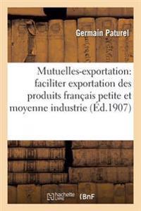 Mutuelles-Exportation: Methode Nouvelle Pour Faciliter L'Exportation Des Produits Francais