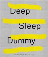 Elisabeth Gabriel & Daryoush Asgar: Deep Sleep Dummy