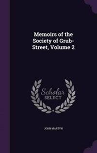 Memoirs of the Society of Grub-Street, Volume 2