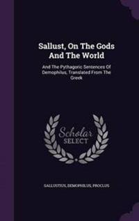Sallust, on the Gods and the World