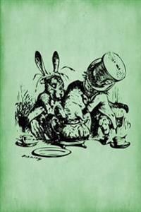 Alice in Wonderland Journal - Mad Hatter's Tea Party (Green): 100 Page 6 X 9 Ruled Notebook: Inspirational Journal, Blank Notebook, Blank Journal, Lin
