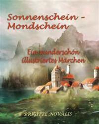 Sonnenschein - Mondschein: Ein Wunderschön Illustriertes Märchen