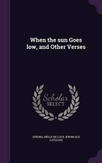 When the Sun Goes Low, and Other Verses