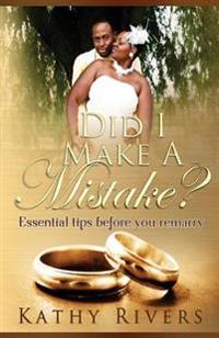 Did I Make a Mistake?: Essential Tips Before You Remarry