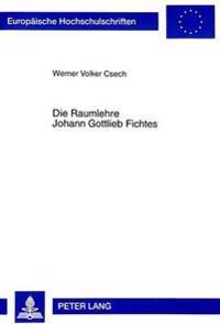 Die Raumlehre Johann Gottlieb Fichtes: Mit Beruecksichtigung Philosophiegeschichtlicher Konstellationen